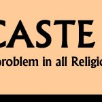 Is Caste Only a Hindu Problem? Potpourri of Castes in India (Part 5)