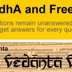 Inquiry Into Vedanta: prArabdhA and Free Will